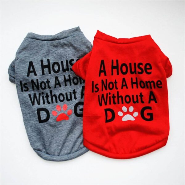 Buy A House is Not Home Without A Dog Summer Dog T-Shirt in Kenya on Petsasa